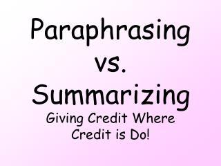 Paraphrasing vs. Summarizing