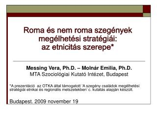 Roma és nem roma szegények megélhetési stratégiái:  az etnicitás szerepe*