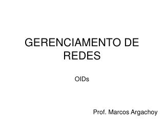 GERENCIAMENTO DE REDES OIDs