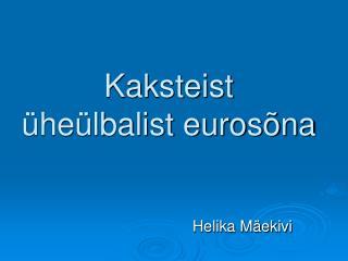 Kaksteist  üheülbalist eurosõna