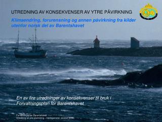 Forvaltningsplan Barentshavet Utredning av ytre påvirkning – høringsmøter oktober 2004