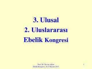 3. Ulusal 2. Uluslararası  Ebelik  Kongresi