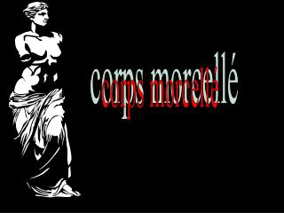corps morcell�
