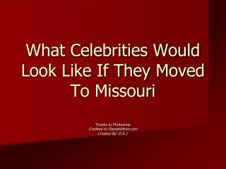 If Celebrities Were From Missouri