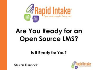 Are You Ready for an Open Source LMS? Is It Ready for You?