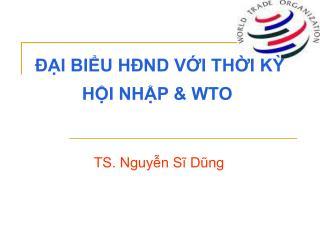 ĐẠI BIỂU HĐND VỚI THỜI KỲ HỘI NHẬP & WTO