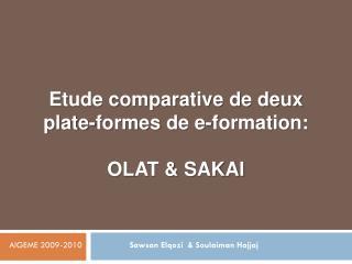 Etude comparative de deux  plate-formes  de e-formation:  OLAT & SAKAI
