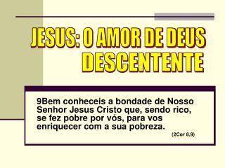 JESUS: O AMOR DE DEUS