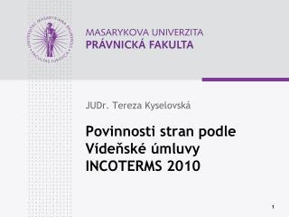 Povinnosti stran podle  Vídeňské úmluvy INCOTERMS 2010