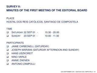 SURVEY II:  MINUTES OF THE FIRST MEETING OF THE EDITORIAL BOARD