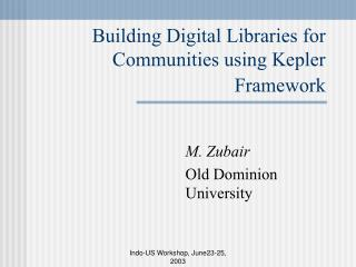 Building Digital Libraries for Communities using Kepler Framework