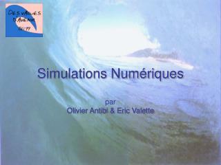 Simulations Numériques par Olivier Antibi & Eric Valette