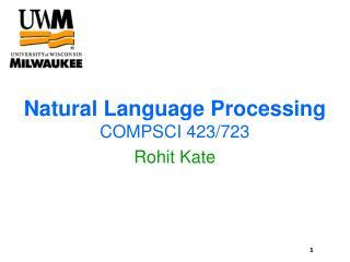 Natural Language Processing COMPSCI 423/723 Rohit Kate