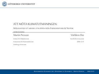 Martin Persson Enheten för Miljöekonomi Institutionen för Nationalekonomi Göteborgs Universitet
