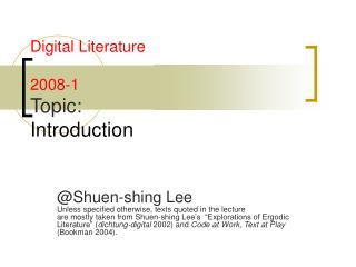 Digital Literature  2008-1 Topic: Introduction