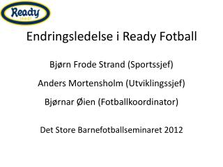 Endringsledelse i Ready Fotball