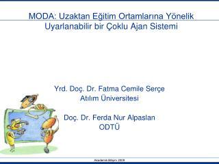 MODA: Uzaktan Eğitim Ortamlarına Yönelik Uyarlanabilir bir Çoklu Ajan Sistemi