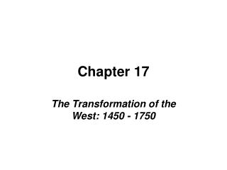 The Transformation of the West: 1450 - 1750