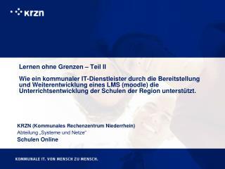 """KRZN (Kommunales Rechenzentrum Niederrhein) Abteilung """"Systeme und Netze"""" Schulen Online"""