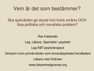 Åsa Kadowaki Leg. Läkare, Specialist i psykiatri Leg KBT-psykoterapeut
