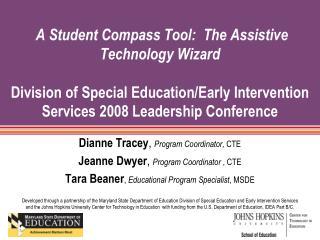 Dianne Tracey ,  Program Coordinator,  CTE Jeanne Dwyer ,  Program Coordinator  , CTE