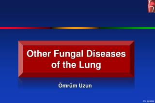 Other Fungal Diseases of the Lung