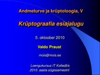 Andmeturve ja krüptoloogia,  V Krüptograafia esiajalugu