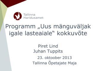 """Programm """"Uus mänguväljak igale lasteaiale"""" kokkuvõte Piret Lind Juhan Tuppits"""