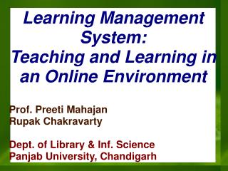 Learning Management System:  Teaching and Learning in an Online Environment Prof. Preeti Mahajan