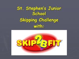 St. Stephen's Junior School Skipping Challenge with: