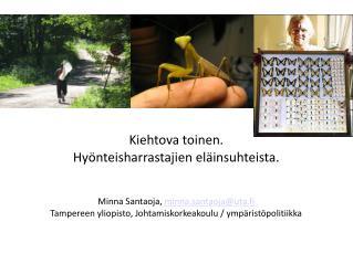 Kiehtova toinen. Hyönteisharrastajien eläinsuhteista. Minna Santaoja,  minna.santaoja@uta.fi