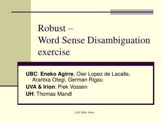 Robust �  Word Sense Disambiguation exercise