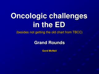 Oncologic challenges in the ED