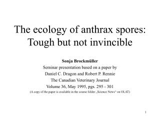 The ecology of anthrax spores: Tough but not invincible