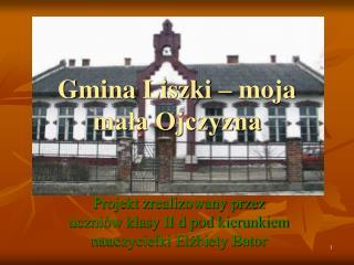 Gmina Liszki – moja mała Ojczyzna