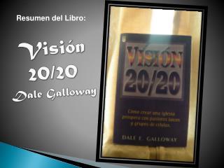Visi�n 20/20 Dale Galloway