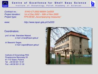 Contract no. : EVK3-CT-2002-80004 CeSSS Project duration:  1st of Dec 2002 – 30th of Nov 2005