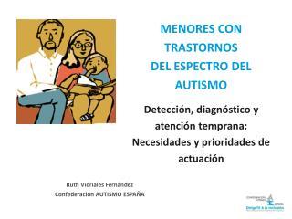 MENORES CON TRASTORNOS  DEL ESPECTRO DEL AUTISMO Detección, diagnóstico y atención temprana: