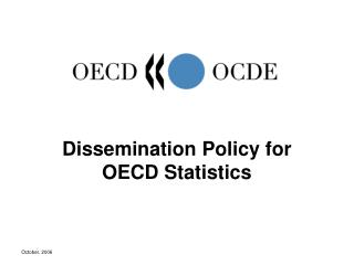 Dissemination Policy for  OECD Statistics