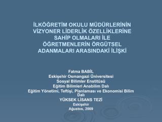 Fatma BABİL Eskişehir Osmangazi Üniversitesi Sosyal Bilimler Enstitüsü