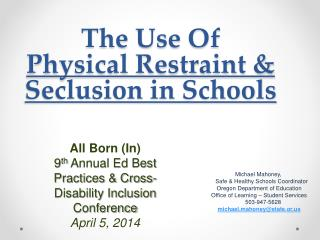 The Use Of  Physical Restraint & Seclusion in Schools
