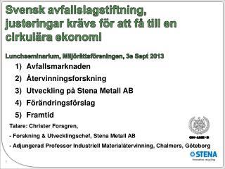 Avfallsmarknaden Återvinningsforskning Utveckling på Stena Metall AB Förändringsförslag Framtid