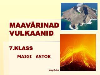 MAAVÄRINAD VULKAANID 7.KLASS