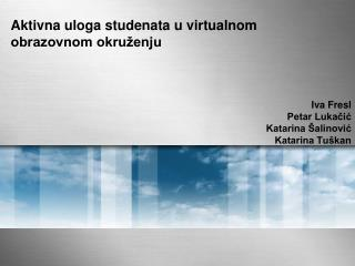 Aktivna uloga studenata u virtualnom obrazovnom okruženju