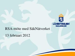 RSA-möte med SäkNätverket 13 februari 2012