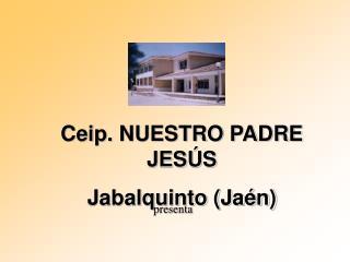 Ceip. NUESTRO PADRE JES S Jabalquinto Ja n