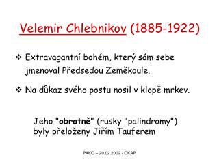 Velemir Chlebnikov  (1885-1922)