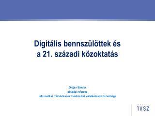 Digitális bennszülöttek és  a 21. századi közoktatás