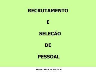 RECRUTAMENTO E      SELE��O  DE   PESSOAL