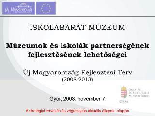 Győr, 2008. november 7.